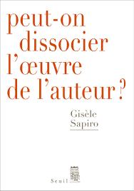 Gisèle Sapiro - Peut-on dissocier l'oeuvre de l'auteur